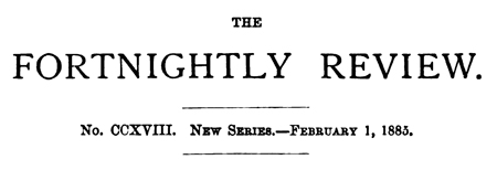 The Fortnightly Review, February 1, 1885