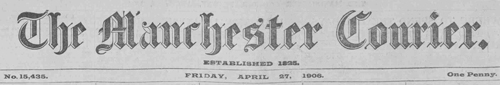 The Manchester Courier, April 27, 1906